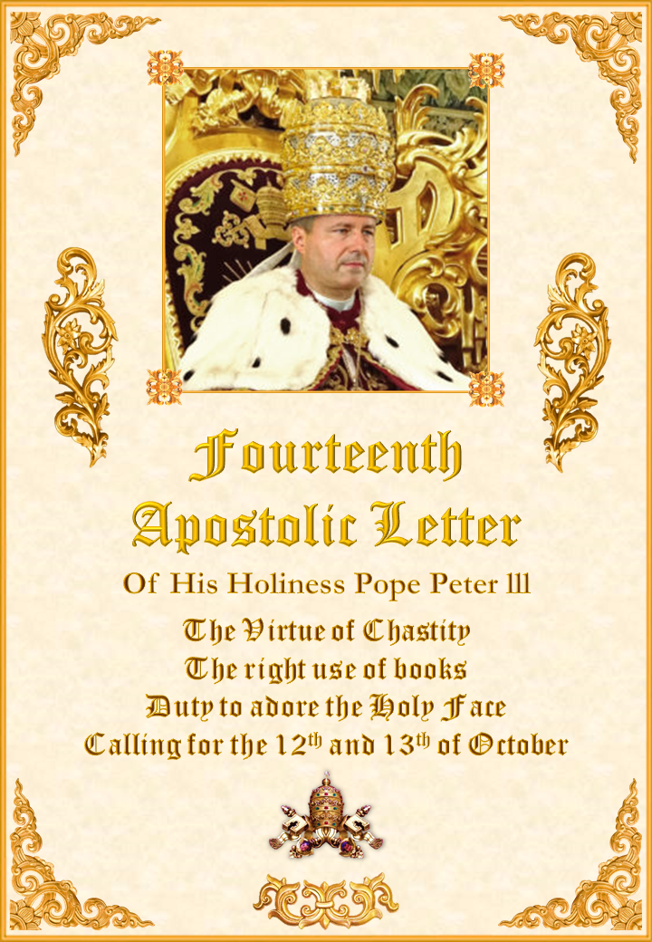"""<a href=""""/wp-content/uploads/2019/08/Fourteenth-Letter-Pope-Peter-III-English.pdf"""" title=""""Fourteenth Apostolic Letter of His Holiness Pope Peter III""""><i>Fourteenth Apostolic Letter of His Holiness Pope Peter III</i><br><br>See More</a>"""