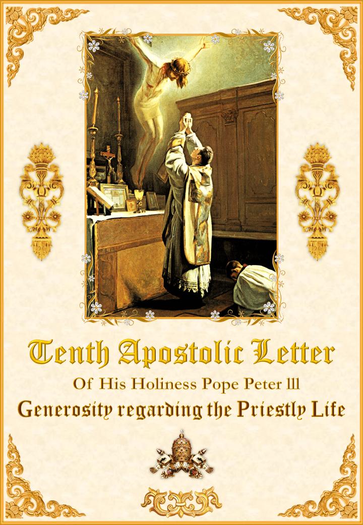 "<a href=""/wp-content/uploads/2019/10/Tenth-Apostolic-Letter-English.pdf"" title=""Tenth Apostolic Letter of His Holiness Pope Peter III"">Tenth Apostolic Letter of His Holiness Pope Peter III<br><br>See more</a>"