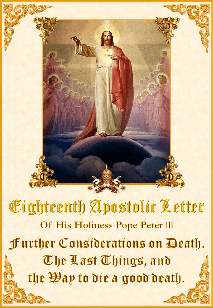 """<a href=""""/wp-content/uploads/2020/07/18th-Apostolic-Letter-English.pdf"""" title=""""Eighteenth Apostolic Letter of His Holiness Pope Peter III"""">Eighteenth Apostolic Letter of His Holiness Pope Peter III<br><br>See more</a>"""
